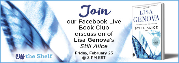 Join our FB Live Book Club discussion of Lisa Genova's STILL ALICE