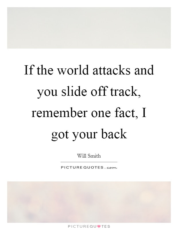 Got Your Back Quotes Sayings Got Your Back Picture Quotes