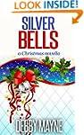 Silver Bells: A Christmas Novella (Ch...