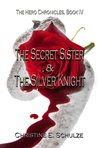 The Secret Sister and the Silver Knight (The Hero Chronicles #4)