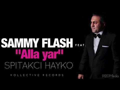 Sammy Flash ft. Spitakci Hayko Alla Yar Şarkı Sözleri