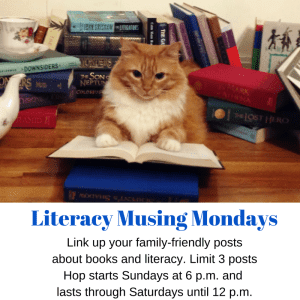Literacy-Musing-Mondays- Family-Friendly linkup where we celebrate reading!