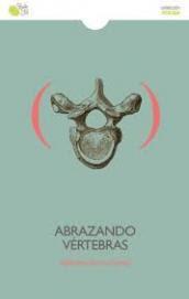 Abrazando vértebras - Alberto García-Teresa - Baile del sol