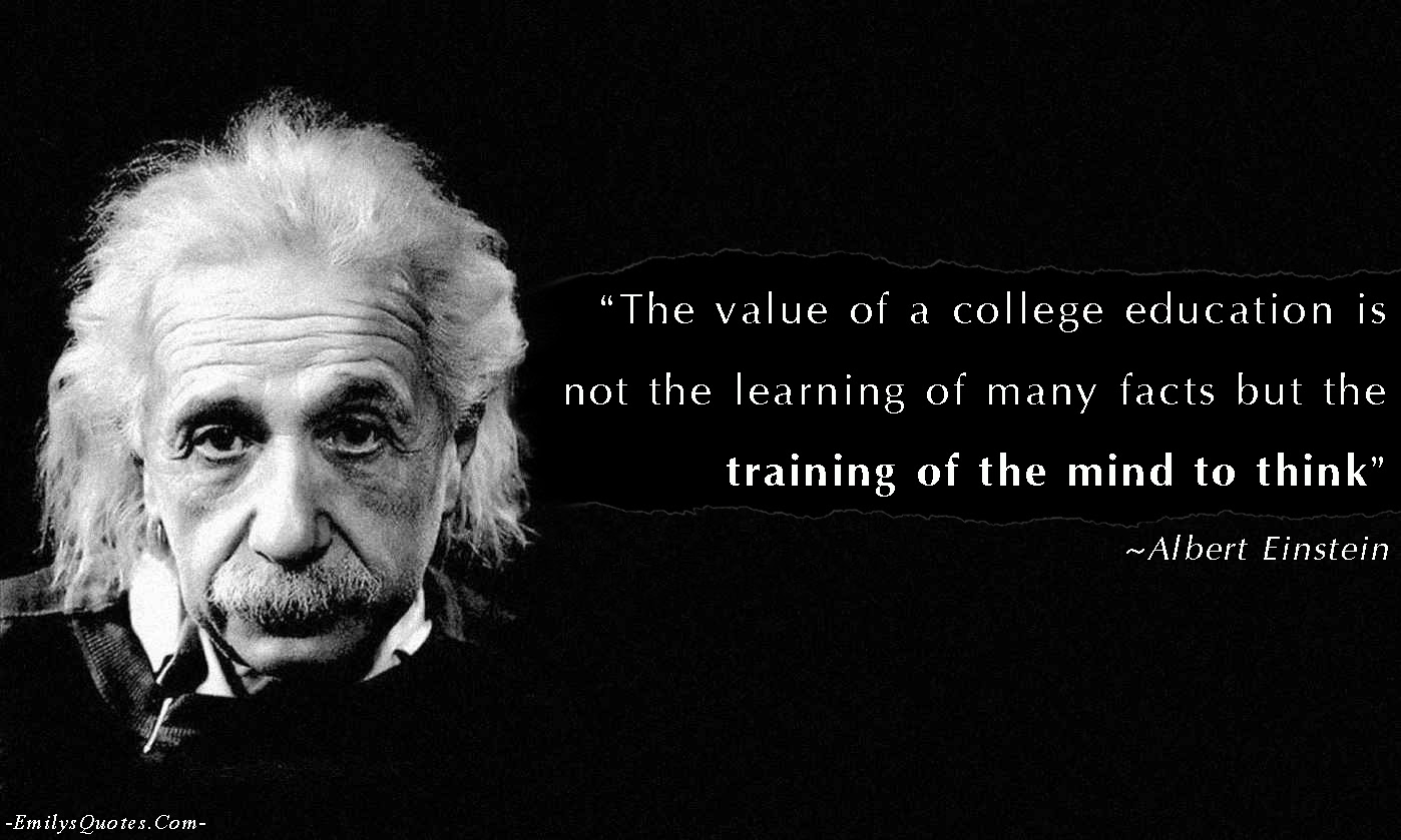 The Value Of A College Education Is Not The Learning Of Many Facts