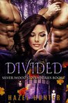 Divided (Book Seven of the Silver Wood Coven Series): A Paranormal Romance Novel