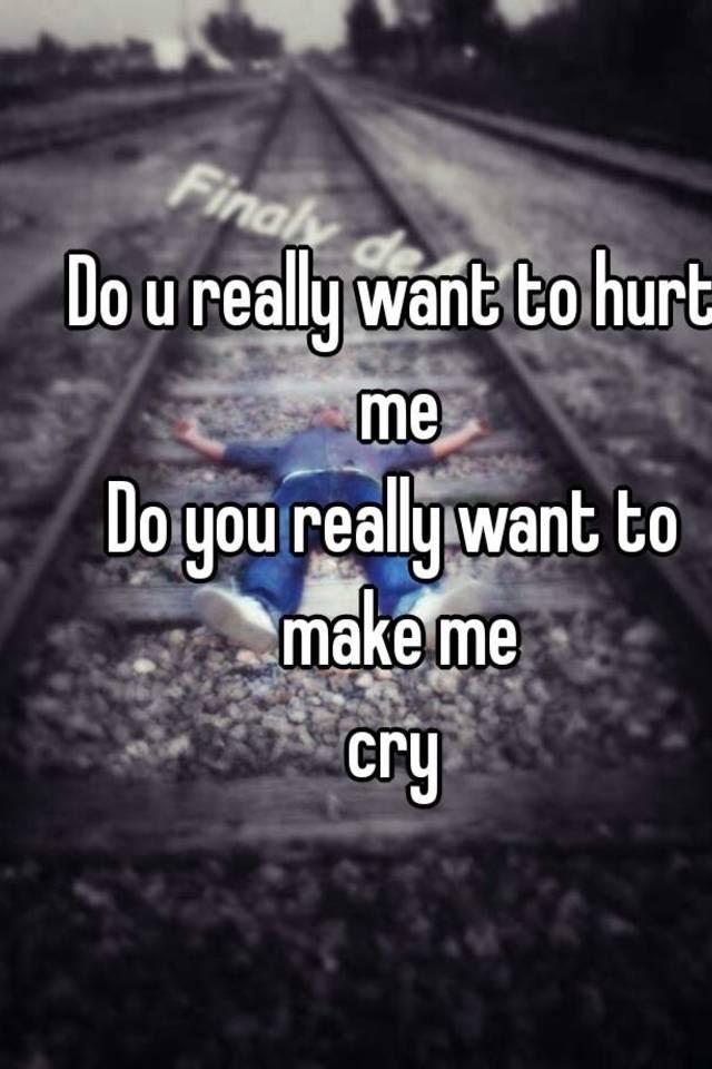 Do U Really Want To Hurt Me Do You Really Want To Make Me Cry
