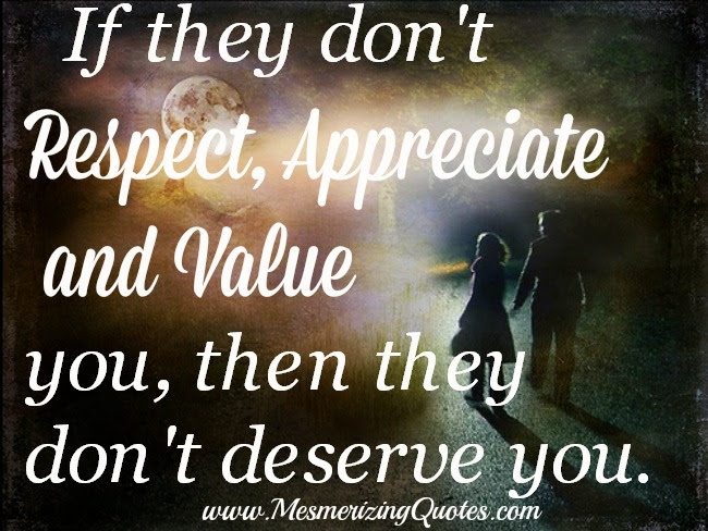 If They Dont Respect Appreciate And Value You Mesmerizing Quotes