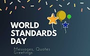 World Standards Day 2020 Wishes, Messages , Quotes, wallpaper, getting ,card in Enlish, Tamil ,Telugu , Bangali , marathi, urdu ,kannada , panjabi