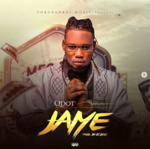 Download Music Mp3:- Qdot – Jaiye