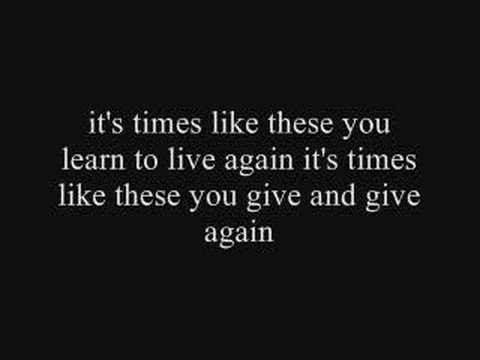Foo Fighters Times Like These Lyrics
