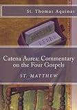 Catena Aurea: Commentary on the Four Gospels: St. Matthew (Volume 1)