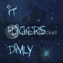 It Flickers Dimly