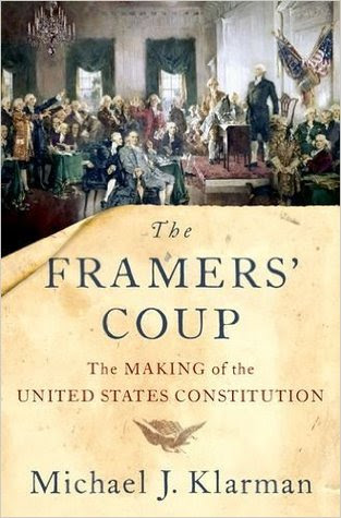 The Framers Coup The Making Of The United States Constitution