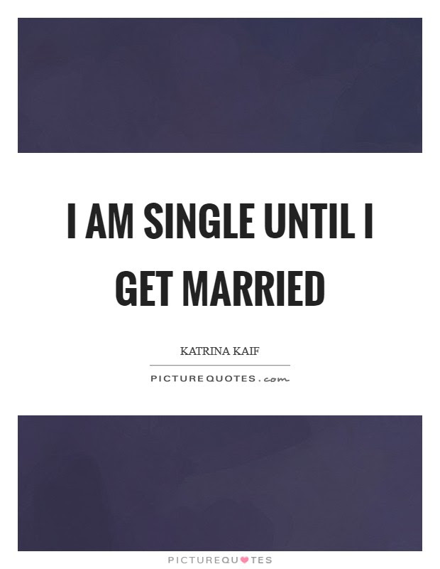 I Am Single Quotes Sayings I Am Single Picture Quotes