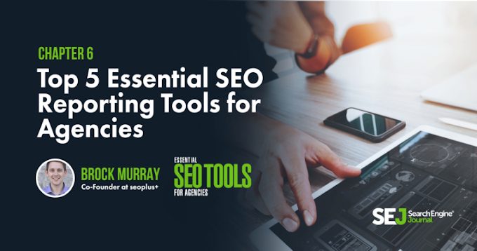 Top 5 Essential SEO Reporting Tools for Agencies by @SEOBrock