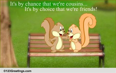 For Your Cousin! Free Loved Ones eCards, Greeting Cards