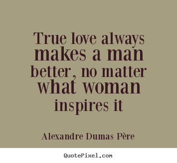 Design Your Own Picture Quotes About Love True Love Always Makes A
