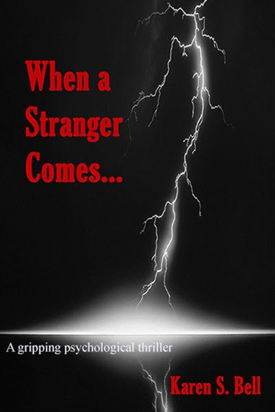 Book Cover for psychological thriller When a Stranger Comes by Karen S. Bell.