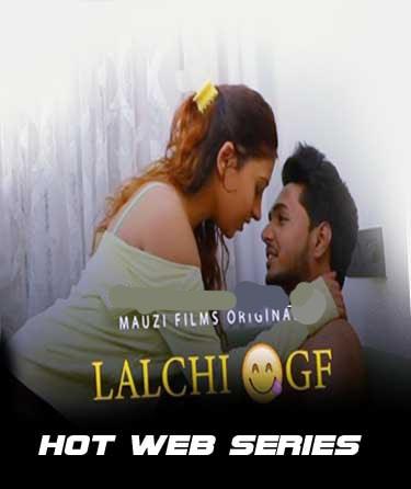 Lalchi Gf 2020 S01E02 Hindi MauziFilms Originals Web Series 720p HDRip 190MB Download