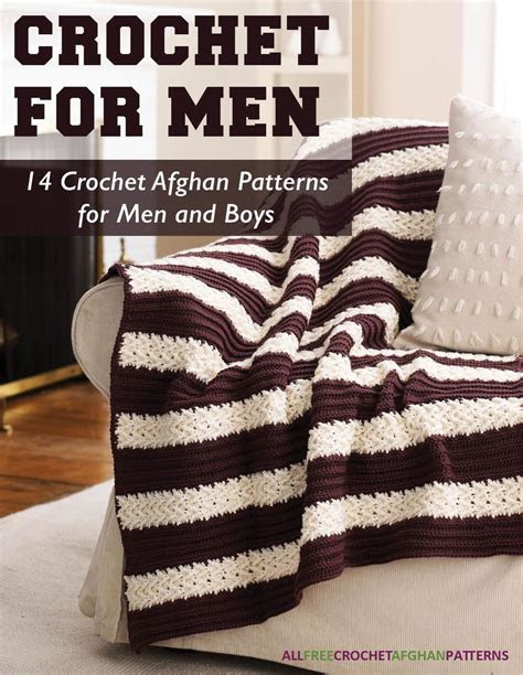 Crochet for Men: 14 Crochet Afghan Patterns for Men and