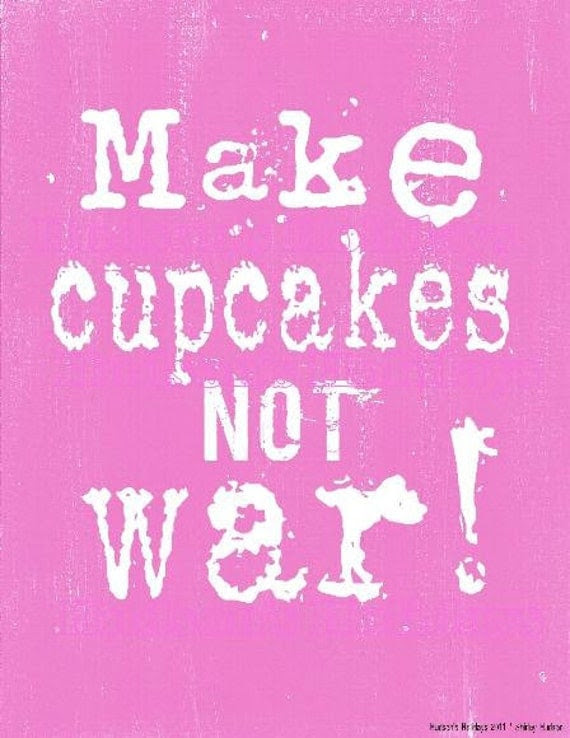 Make Cupcakes not War sign digital   - Pink uprint NEW 2011 art words vintage style primitive paper old pdf 8 x 10 frame saying