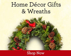 Home Décor Gifts & Wreaths  Shop Now