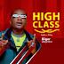 Naija:Download Music Mp3:- Biger – High Class