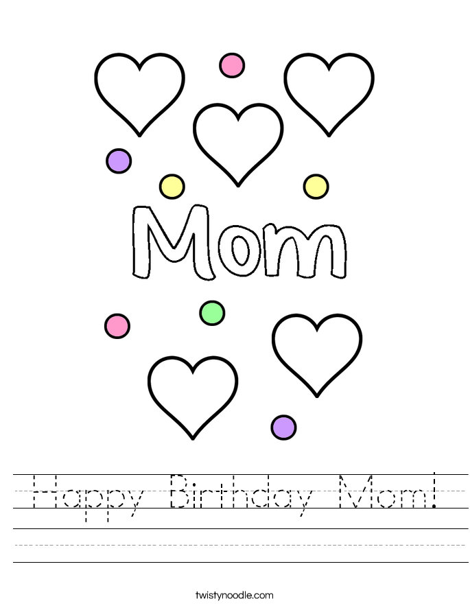 Happy Birthday Mom Worksheet - Twisty Noodle