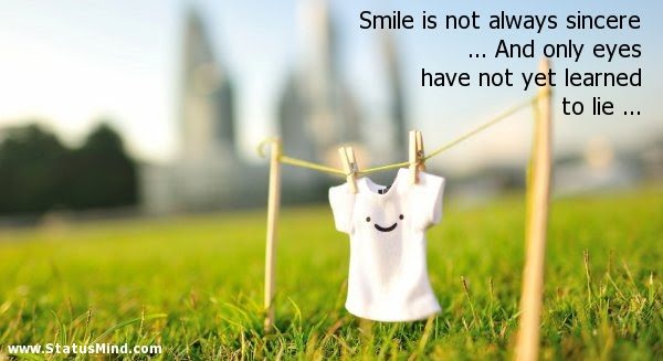 Smile Is Not Always Sincere And Only Eyes Statusmindcom