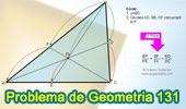 Problema de Geometría 131. Teorema de van Aubel, Triangulo, Cevianas Concurrentes, Suma de Razones, Semejanza.