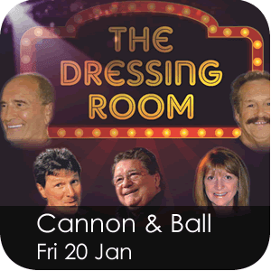 Cannon & Ball - The Dressing Room Friday 20 January