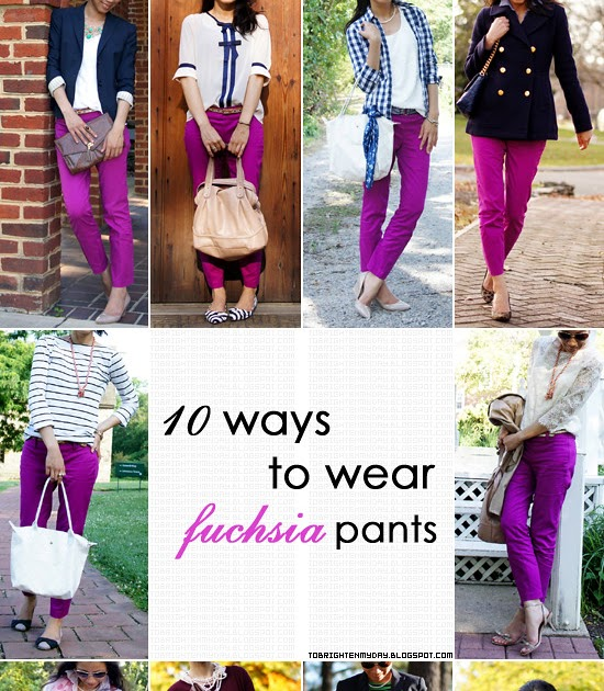 to brighten my day: 10 Ways to Wear Fuchsia Pants