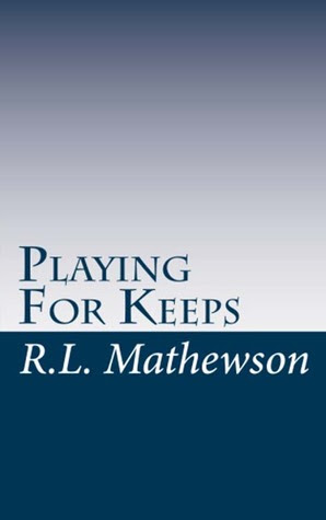 Playing for Keeps (A Neighbor from Hell, #1)