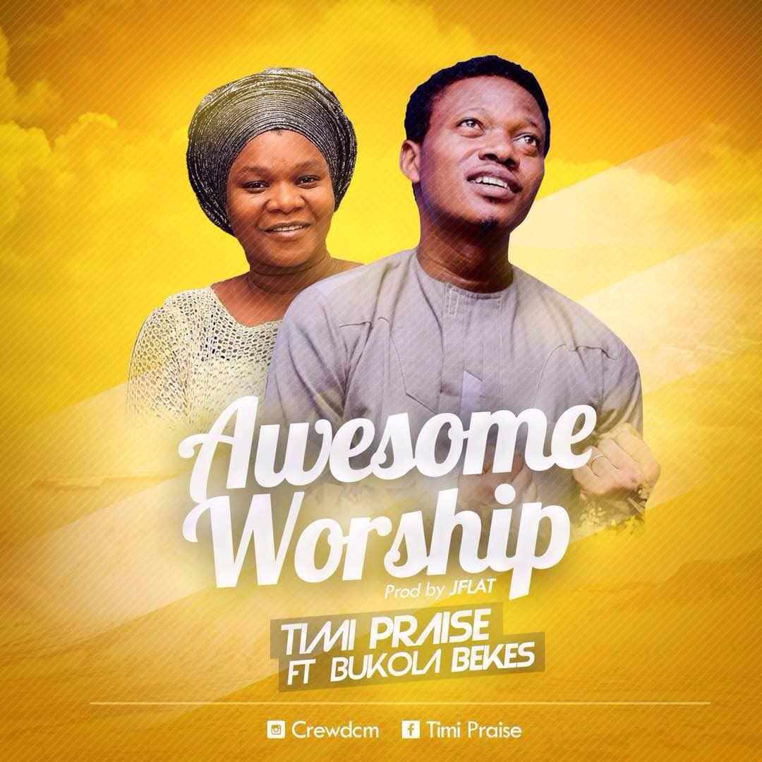 Timi Praise - 'Awesome Worship' ft. Bukola Bekes