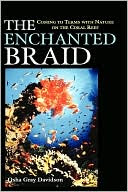 The Enchanted Braid Coming To Terms With Nature On The Coral Reef