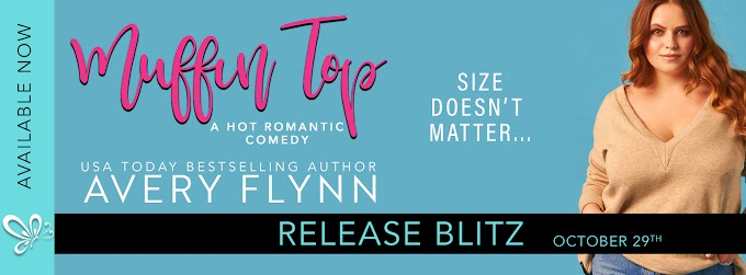 MUFFIN TOP by Avery Flynn @averyflynn @jennw23 #newrelease #mustread #review #unratedbookshelf