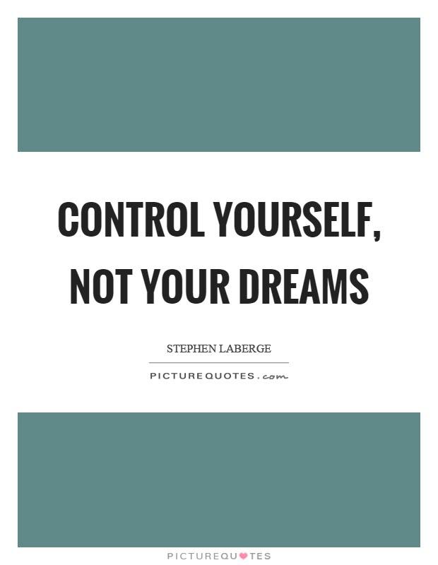 Control Yourself Quotes Walkingonadream