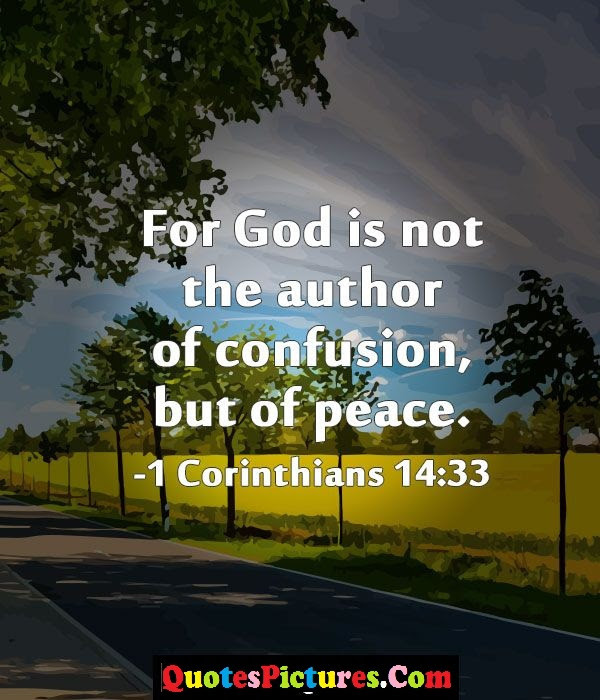 Peace Quote For God Is Not The Author Of Confusion But Of Peace