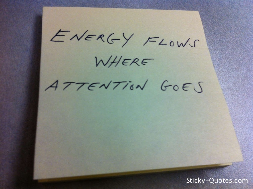 Energy Flows Where Attention Goes 2 Quotespicturescom
