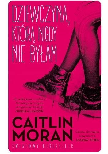 Okładka książki Dziewczyna, którą nigdy nie byłam