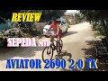 REVIEW:Sepeda MTB Keren & Murah Aviator 2690 2.0 TX - YouTube
