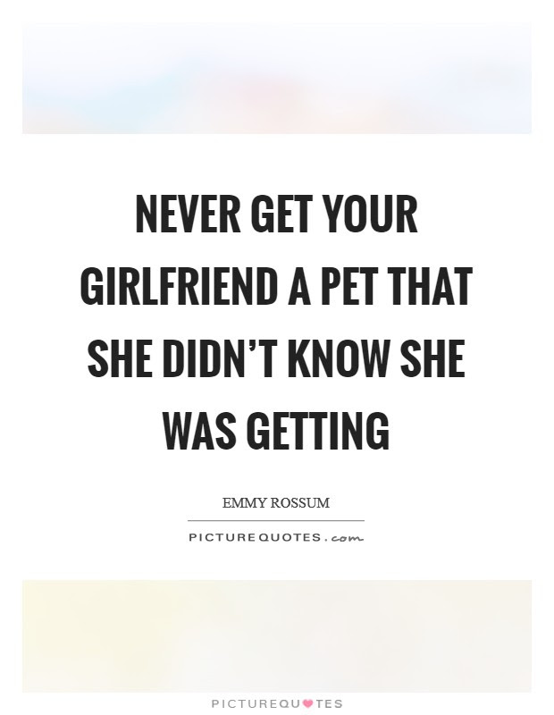 Never Get Your Girlfriend A Pet That She Didnt Know She Was