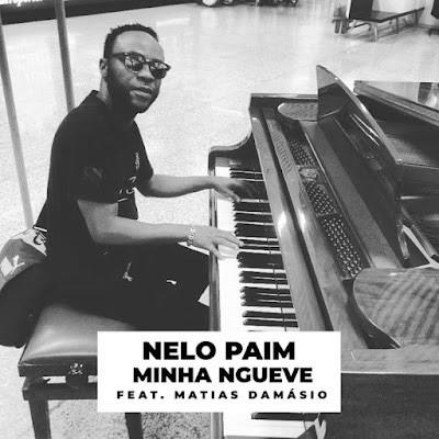 Nelo Paim – Minha Ngueve (feat. Matias Damásio)