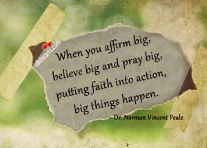 When You Affirm Bigbelieve Big And Pray Bigputting Faith Into