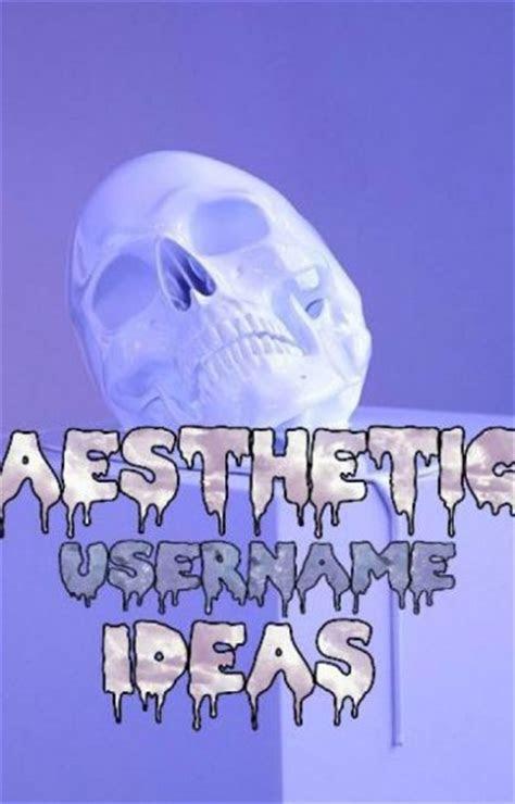 aesthetic usernames  tumblr kana wattpad