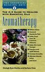 Aromatherapy: The A-Z Guide to Healing With Essential Oils by Barbara Close and Shelagh Ryan Masline (1998, Paperback) Image