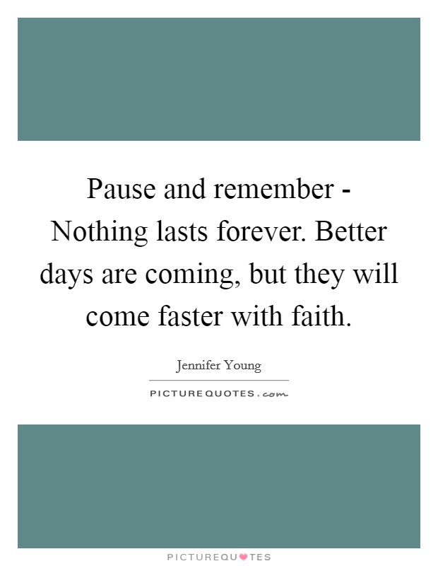 Beautiful Better Days Are Coming Quotes