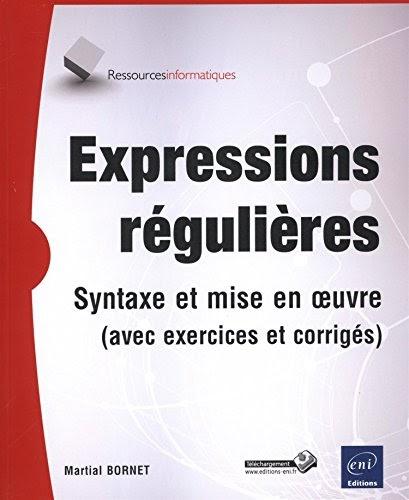Télécharger Expressions régulières - Syntaxe et mise en ...