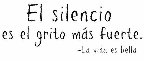 Frases Silencio Gritar Grito Frases De Peliculas La Vida Es Bella