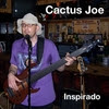 Cactus Joe: Inspirado